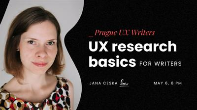 PRAGUE UX WRITERS MEETUP: UX research basics for writers with Jana Česká